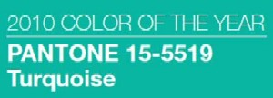 Turquoise is THE Colour for 2010